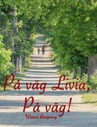 bokomslag På väg Livia, På väg!