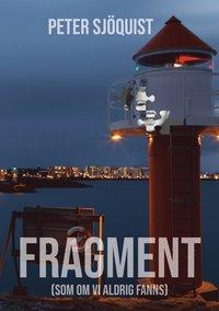 bokomslag Fragment (som om vi aldrig fanns)