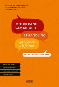 bokomslag Motiverande samtal och behandling vid övervikt och fetma - vuxna, ungdomar och barn