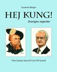 bokomslag Hej kung! Sveriges regenter