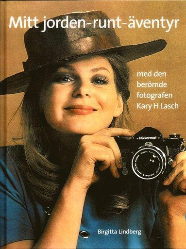 bokomslag Mitt jorden-runt-äventyr med den berömde fotografen Kary J Lasch