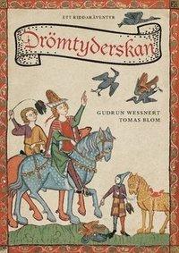 bokomslag Drömtyderskan : ett riddaräventyr