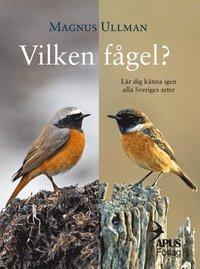 bokomslag Vilken fågel? Lär dig känna igen alla Sveriges arter
