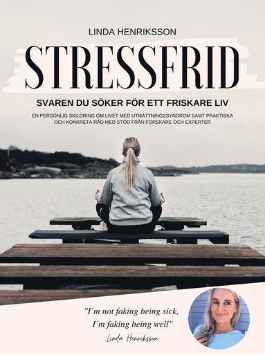 bokomslag Stressfrid : svaren du söker för ett friskare liv