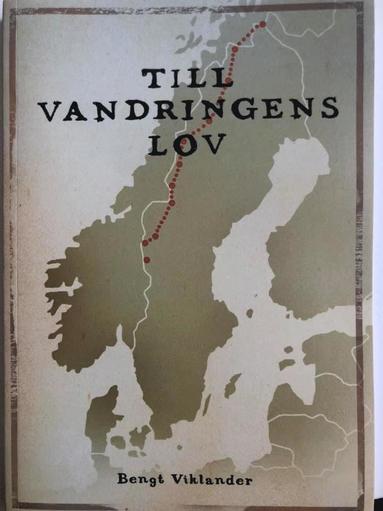 bokomslag Till vandringens lov : berättelsen om en vandring från Treriksröset till Grövelsjön