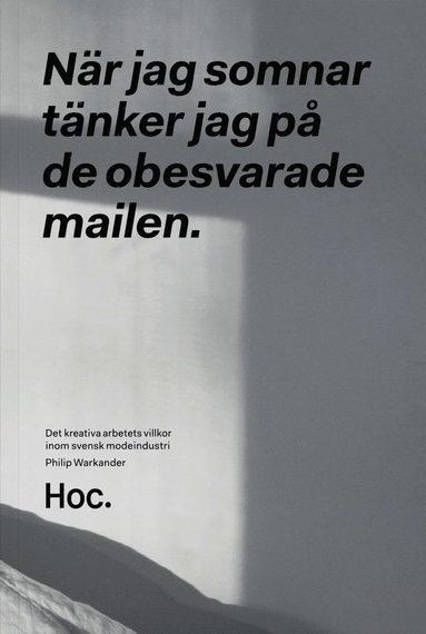 bokomslag När jag somnar tänker jag på de obesvarade mailen : det kreativa arbetets villkor inom svensk modeindustri