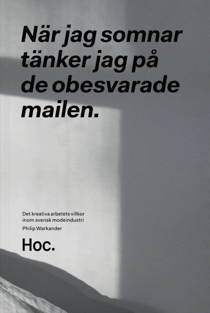 När jag somnar tänker jag på de obesvarade mailen : det kreativa arbetets villkor inom svensk modeindustri 1