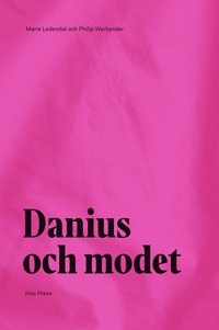 bokomslag Danius och modet