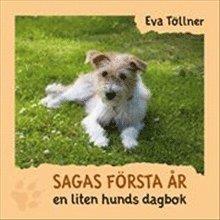 bokomslag Sagas första år : en liten hunds dagbok