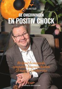 bokomslag Ge omgivningen en positiv chock