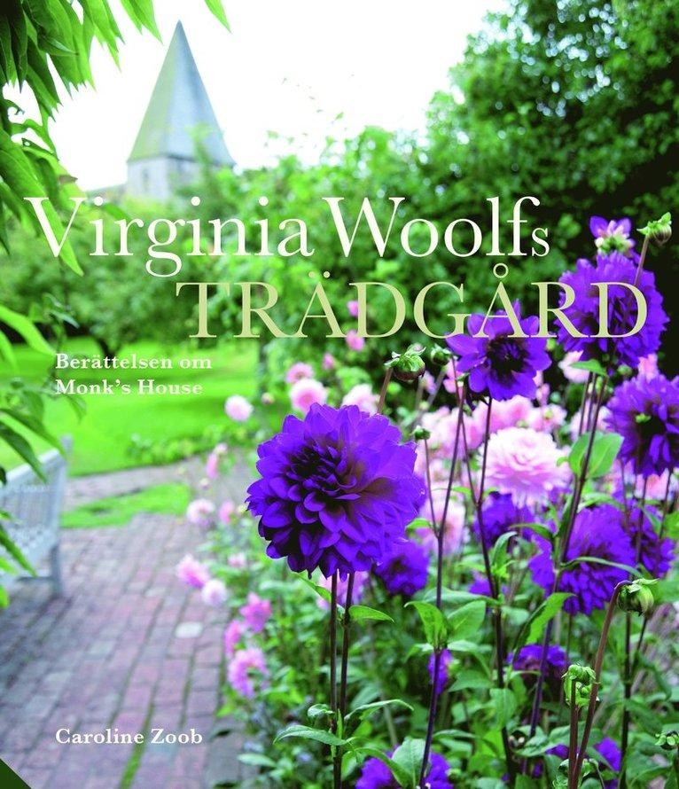 Virginia Woolfs trädgård : historien om trädgården vid Monk's House 1