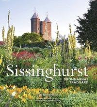 bokomslag Sissinghurst : Drömmarnas trädgård