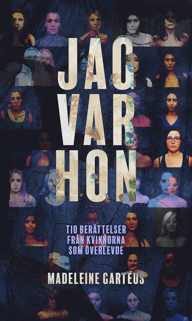 bokomslag Jag var hon : tio berättelser från kvinnorna som överlevde