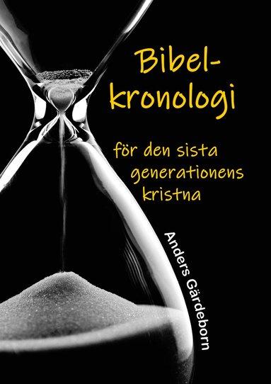 bokomslag Bibelkronologi för den sista generationens kristna