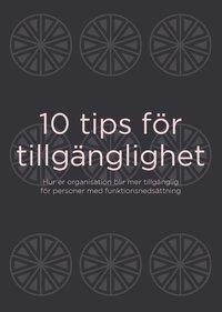 bokomslag 10 tips för tillgänglighet : Hur er organisation blir mer tillgänglig för personer med funktionsnedsättning