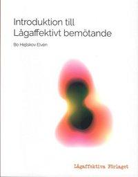 bokomslag Introduktion till lågaffektivt bemötande