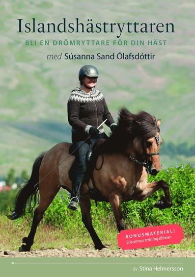 bokomslag Islandshästryttaren : bli en drömryttare för din häst med Súsanna Sand Ólafsdóttir