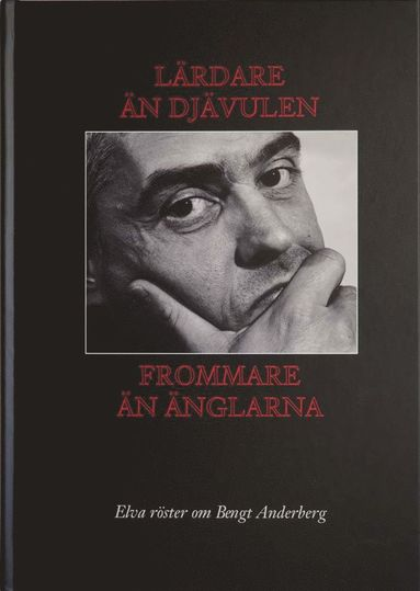 bokomslag Lärdare än djävulen & Frommare än änglarna. Elva röster om Bengt Anderberg
