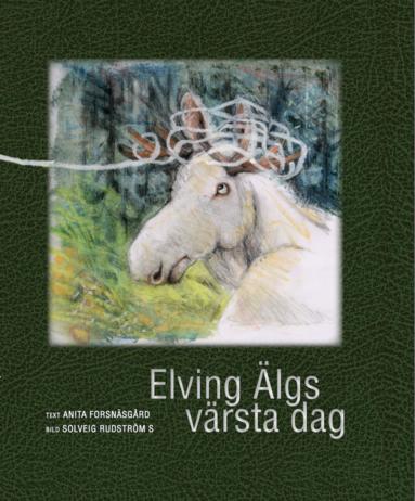 bokomslag Elving Älgs värsta dag
