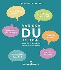 bokomslag Var ska DU jobba? Tänk Nytt med MBTI Handbok för bra val i yrkeslivet
