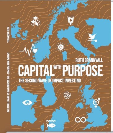 bokomslag Capital with purpose The second wave of impact investing