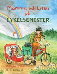 bokomslag Mamma och Liten på cykelsemester