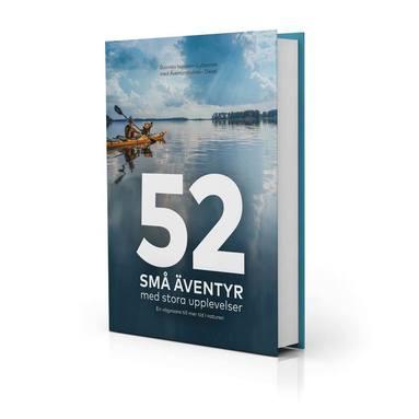 bokomslag 52 små äventyr med stora upplevelser : en vägvisare till mer tid i naturen