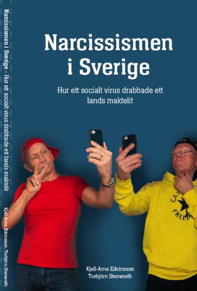 bokomslag Narcissismen i Sverige : hur ett socialt virus träffade ett lands maktelit