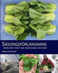 bokomslag Säsongsförlängning : skörd året runt med energisnåla metoder