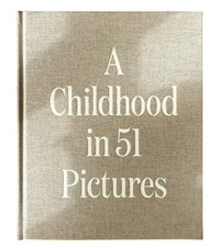 bokomslag A childhood in 51 pictures