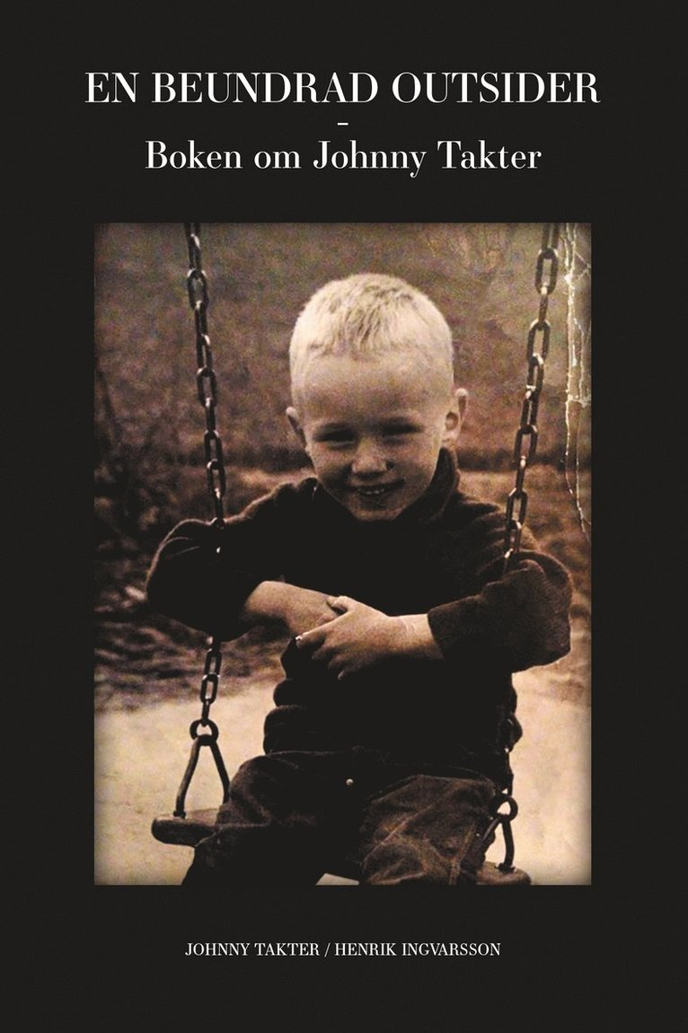 En beundrad outsider - en biografi om Johnny Takter 1