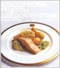 bokomslag Swedish culinary classics : recipes with history and originality
