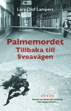 bokomslag Palmemordet : tillbaka till Sveavägen