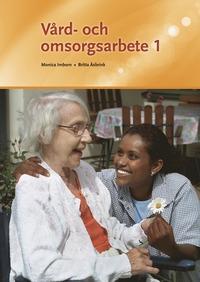 bokomslag Vård- och omsorgsarbete 1/se 9789152330807