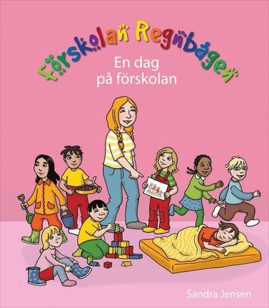 bokomslag Förskolan Regnbågen - En dag på förskola