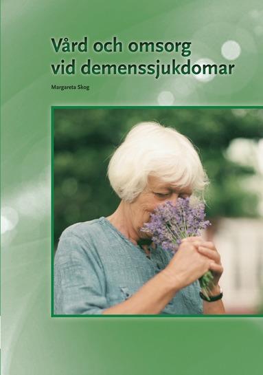 bokomslag Vård och omsorg vid demenssjukdomar