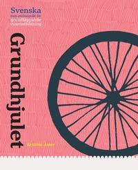 bokomslag Grundhjulet - grundläggande svenska som andraspråk