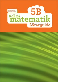 bokomslag Koll på matematik 5B Lärarguide