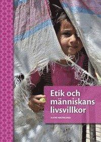 bokomslag Etik och människans livsvillkor Andra upplagan