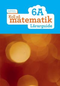 bokomslag Koll på matematik 6A Lärarguide