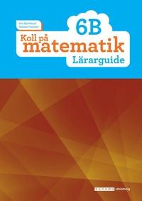 bokomslag Koll på matematik 6B Lärarguide
