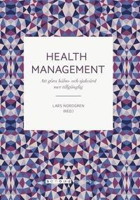 bokomslag Health Management Att göra hälso- och sjukvård mer
