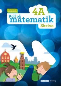 bokomslag Koll på matematik 4A Skriva