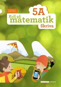 bokomslag Koll på matematik 5A Skriva