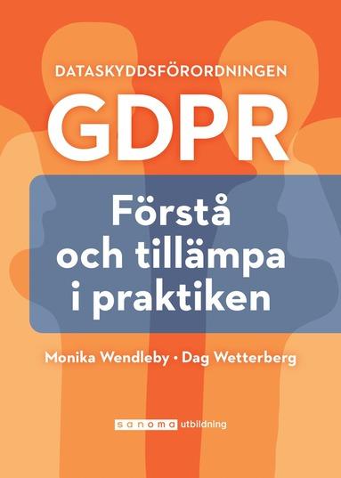 bokomslag Dataskyddsförordningen GDPR : förstå och tillämpa i praktiken