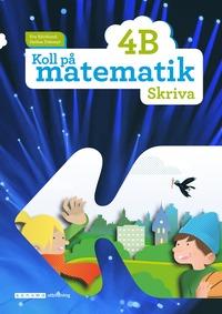 bokomslag Koll på matematik 4B Skriva