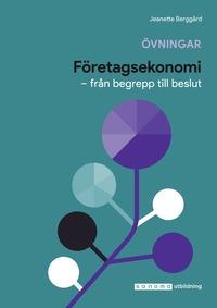 bokomslag Företagsekonomi : från begrepp till beslut övningar/facit