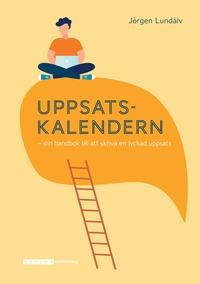 bokomslag Uppsatskalendern - din handbok till att skriva en ....