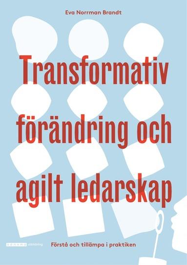 bokomslag Transformativ förändring och agilt ledarskap