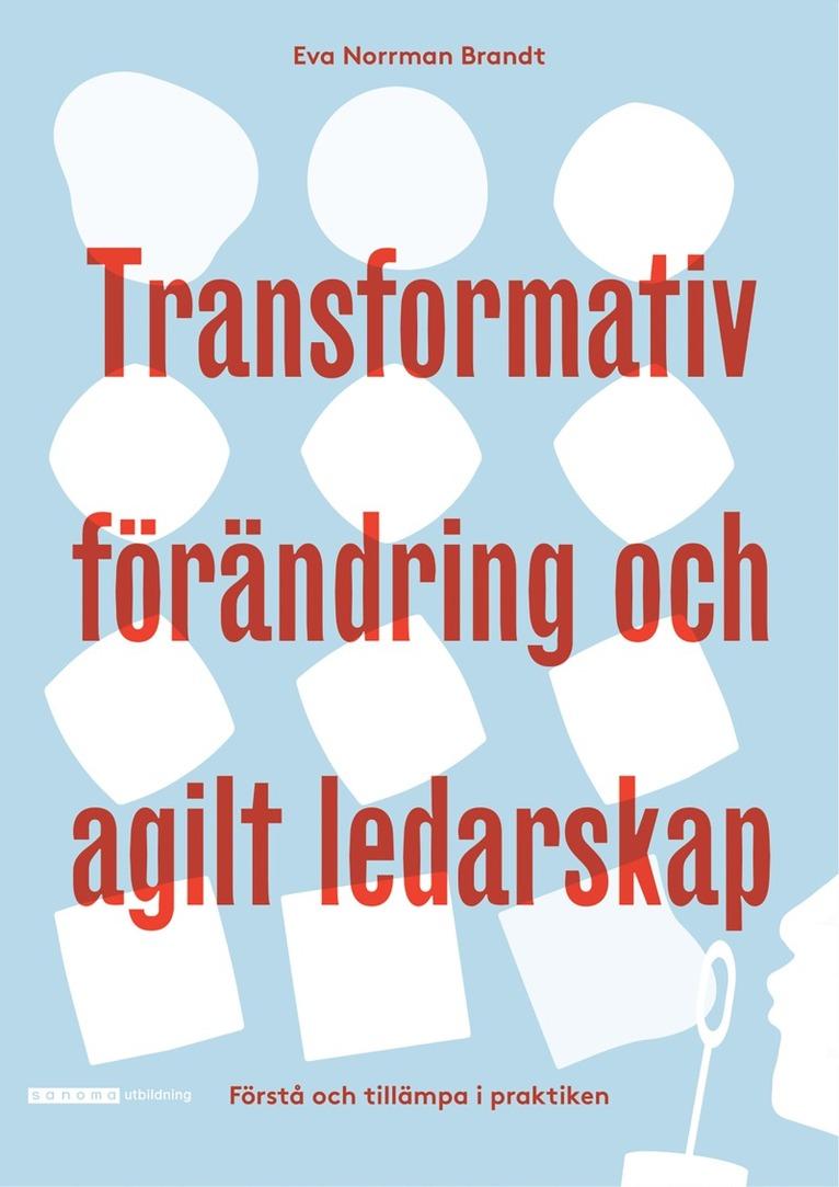Transformativ förändring och agilt ledarskap 1